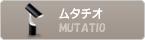 MUTATIO|ムタチオ|LE KLINT レクリント